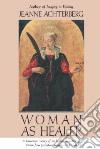 Woman As Healer libro str