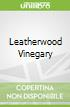 Leatherwood Vinegary