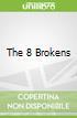 The 8 Brokens