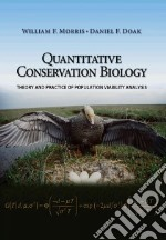 Quantitative Conservation Biology libro in lingua di Morris William F., Doak Daniel F.