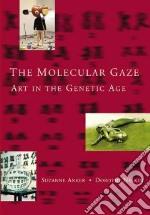 The Molecular Gaze libro in lingua di Anker Suzanne, Nelkin Dorothy