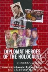 Diplomat Heroes of the Holocaust