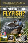 So You Want to Fly Fish? libro str