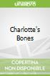 Charlotte's Bones