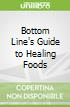 Bottom Line's Guide to Healing Foods