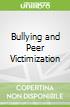 Bullying and Peer Victimization