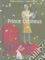 Prince Orpheus libro in lingua di Du Bouchet Paule, Negrin Fabian (ILT)