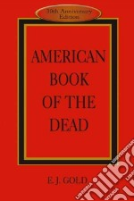 American Book of the Dead libro in lingua di Gold E. J.