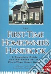 The First Time Home Owners Handbook