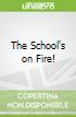 The School's on Fire!