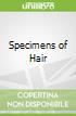 Specimens of Hair