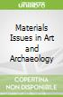 Materials Issues in Art and Archaeology