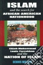 Islam And The Search For African-American Nationhood libro in lingua di Walker Dennis