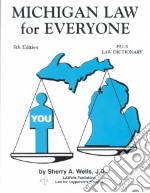 Michigan Law for Everyone libro in lingua di Wells Sherry A.