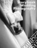 Storytelling Wedding Photography libro in lingua di Box Barbara