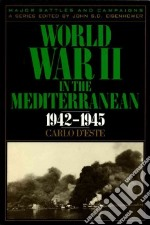 World War II in the Mediterranean, 1942-1945 libro in lingua di D'Este Carlo