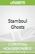 Stamboul Ghosts