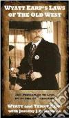 Wyatt Earp's Laws of the Old West