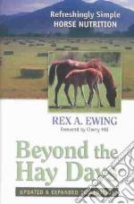 Beyond the Hay Days libro in lingua di Ewing Rex A., Hill Cherry (FRW)