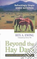 Beyond the Hay Days libro in lingua di Ewing Rex A.
