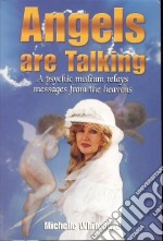 Angels Are Talking libro in lingua di Whitedove Michelle