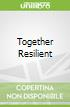 Together Resilient