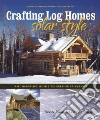 Crafting Log Homes Solar Style libro str