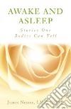Awake and Asleep