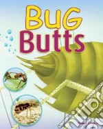 Bug Butts libro in lingua di Cusick Dawn, Levesque Haude (ILT)