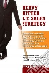 Heavy Hitter I.t. Sales Strategy