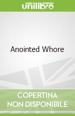 Anointed Whore libro in lingua di Williams Lisa
