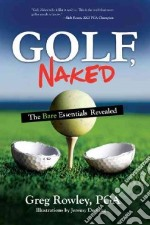 Golf, Naked libro in lingua di Rowley Greg