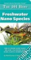 The 101 Best Freshwater Nano Species