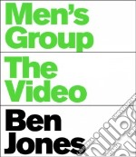 Men's Group The Video Ben Jones libro in lingua di Bradley Joe (CON), Coley Byron (CON), Grauer Phil (CON), Kramer David (CON), McCulloch Keith (CON)