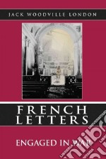 French Letters libro in lingua di London Jack Woodville
