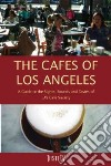 The Cafes of Los Angeles