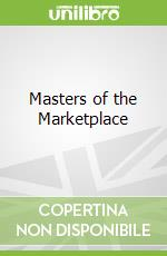Masters of the Marketplace libro in lingua di Carlile Susan (EDT)