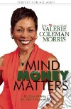 Mind over Money Matters