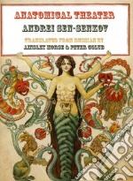 Anatomical Theater libro in lingua di Sen-senkov Andrei, Moore Ainsley (TRN), Golub Peter (TRN)