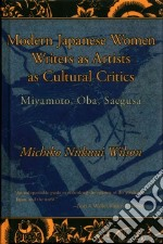 Modern Japanese Women Writers As Artists As Cultural Critics libro in lingua di Wilson Michiko Nikuni.