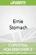Ernie Stomach