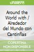 Around the World with / Alrededor del Mundo con Cantinflas