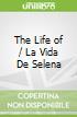 The Life of / La Vida De Selena