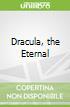 Dracula, the Eternal