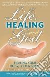 Life, Healing and God libro str