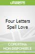 Four Letters Spell Love