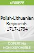 Polish-Lithuanian Regiments 1717-1794