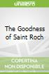 The Goodness of Saint Roch
