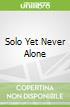 Solo Yet Never Alone