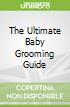 The Ultimate Baby Grooming Guide